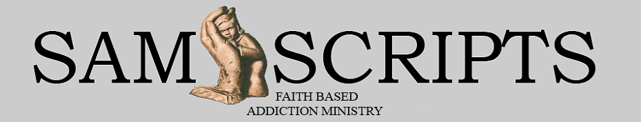 SAM Scripts - Faith-Based Substance Addiction Ministry